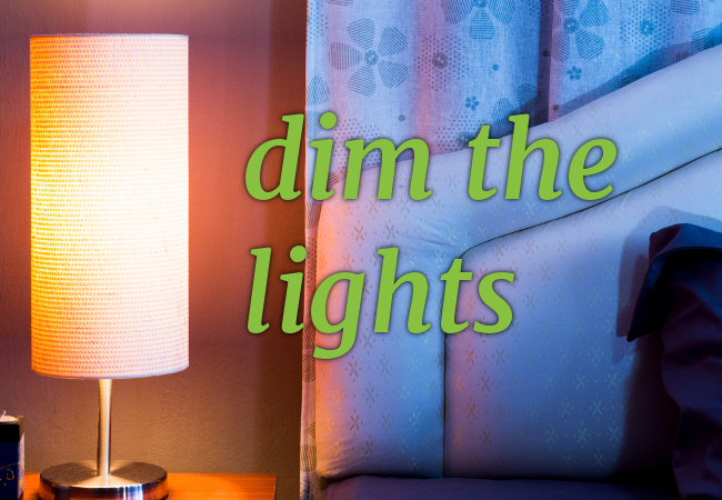 dim the lights