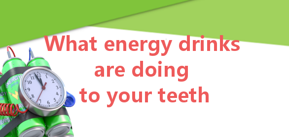 energy drinks do to teeth